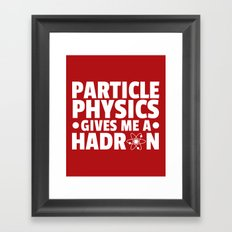 Particle Physics Funny Quote Framed Art Print