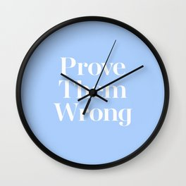 Prove Them Wrong Blue Retro Vintage Typography Quote Wall Clock