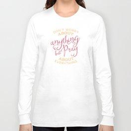 PRAYER OVER WORRY Long Sleeve T-shirt