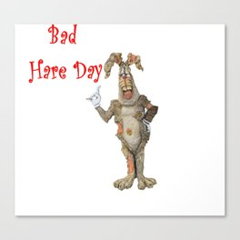 Bad Hare Day Canvas Print