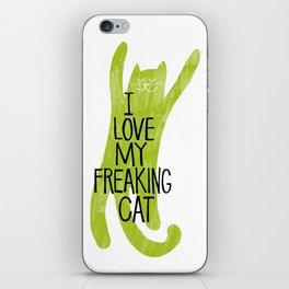 I love my freaking cat. iPhone Skin