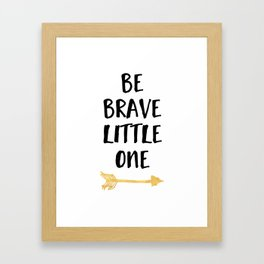 BE BRAVE LITTLE ONE Kids Typography Quote Framed Art Print