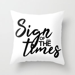 Sign of the Times B/W Throw Pillow