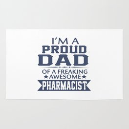 I'M A PROUD PHARMACIST'S DAD Rug