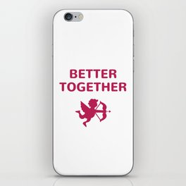 BETTER TOGETHER - VALENTINES iPhone Skin
