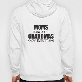 Moms Know A Lot Women T-Shirt Mother's Day Gift Ladies Shirt Grandma T-Shirts Hoody