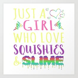 """A Colorful Tee """"Just A Girl Who Love Squishies & Slime"""" T-shirt Design Colors Playing Softie Toys Art Print"""