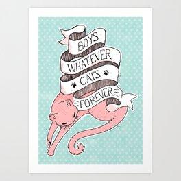 Boys Whatever, Cats Forever motto Art Print