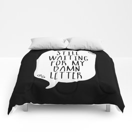 Still Waiting For My Damn Letter - Black and White (inverted) Comforters