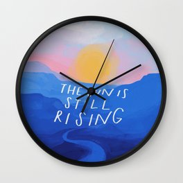 The Sun Is Still Rising Wall Clock