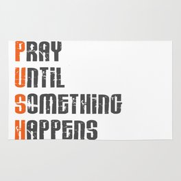 Pray until something happens,Push,Christian,Bible Quote Rug
