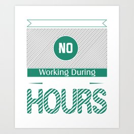 No Working During Texas Hold'em Art Print