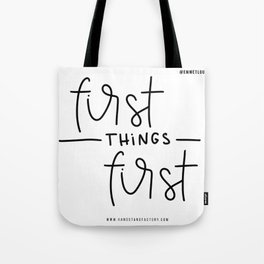 First Things First Tote Bag