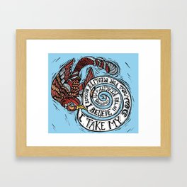 Take Your Desires for Reality Framed Art Print