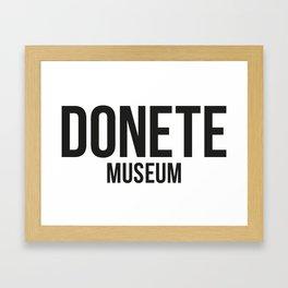 DONETE MUSEUM logo text design in black&white Framed Art Print