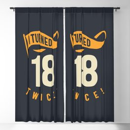 I Turned 18 Twice! Funny 36th Birthday Gift Present Blackout Curtain