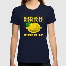 Difficult Difficult Lemon Difficult T-shirt