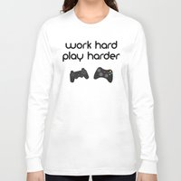 die hard Long Sleeve T-shirts featuring Work hard play harder by eARTh