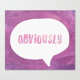 Obviously Canvas Print