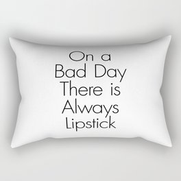 On a bad days there is always lipstick Rectangular Pillow