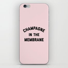 Champagne Membrane Funny Quote iPhone Skin