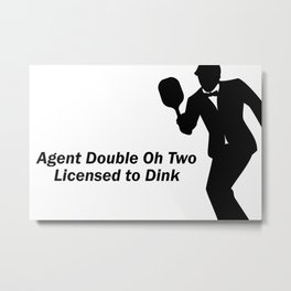 Agent 002 - Licensed to Dink Metal Print