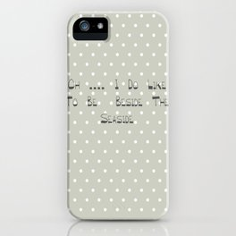 Oh .... i do like to be beside the seaside ~ polka dot ~ poster ~ typography ~ illistration iPhone Case