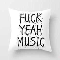F*CK YEAH MUSIC Throw Pillow