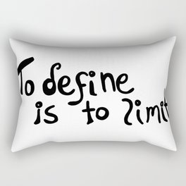 To define is to limit B Rectangular Pillow