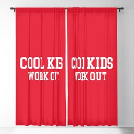 Cool Kids Work Out Gym Quote Blackout Curtain