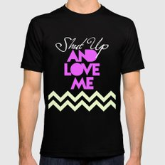 SHUT UP AND LOVE ME © - PINK EDITION - Mens Fitted Tee Black MEDIUM