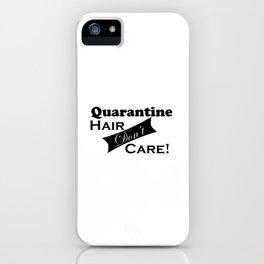 Quarantine Hair Don't Care Simple Humor - Minimal Graphic Design - Illustration iPhone Case