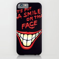 Let's Put A Smile On That Face iPhone 6s Slim Case