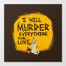 Ill Murder Everything You Love Cat Canvas Print