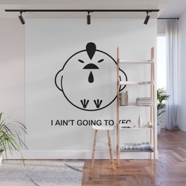I ain't going to KFC - Funny chicken with quote Wall Mural