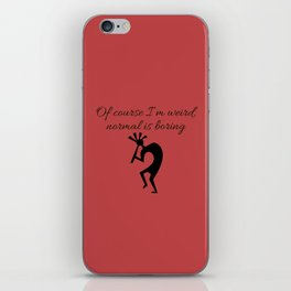Of course I'm weird,  normal is boring iPhone Skin