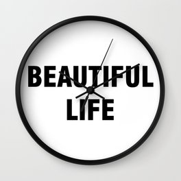 Beautiful Life Wall Clock
