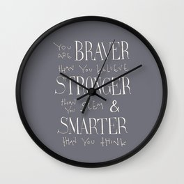 """Winnie the Pooh quote """"You are BRAVER"""" Wall Clock"""