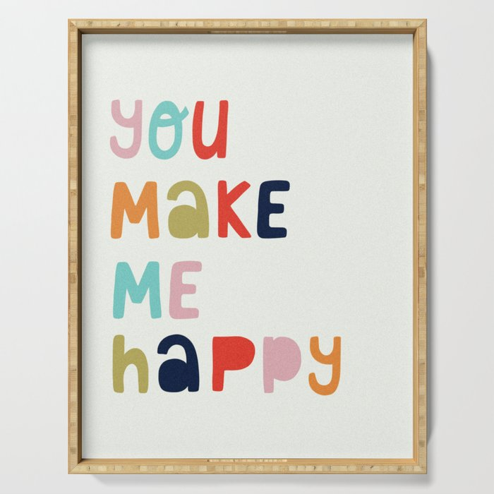 You Make Me Happy Serving Tray