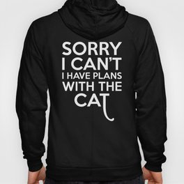 Plans With The Cat Funny Quote Hoody