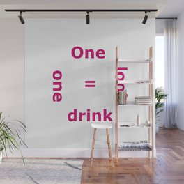 One look = one drink Wall Mural