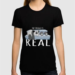 Panda-The Struggle Is Real T-shirt