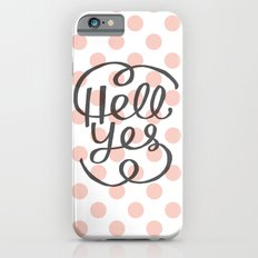 Hell Yes! (Peach) iPhone 6s Slim Case