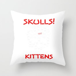 Skulls But I Also Like Kittens Cats Gothic Goth Pets Animal Lovers Throw Pillow