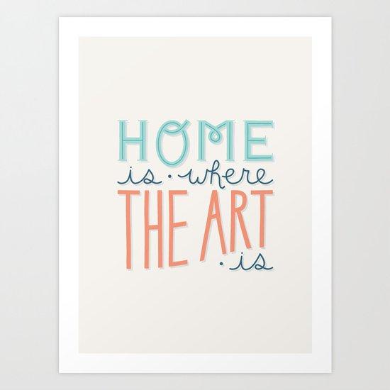 Where the Art is Art Print