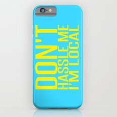 Don't Hassle Me I'm Local  |  Bill Murray iPhone 6s Slim Case