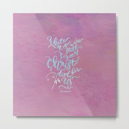 Christ Died for Us - Romans 5:8 Metal Print