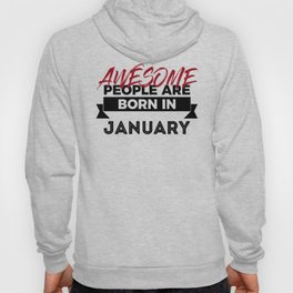 Awesome Born In January Babies Birthday Hoody