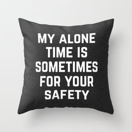 Alone Time Funny Quote Throw Pillow