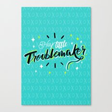 Hey little Troublemaker Canvas Print